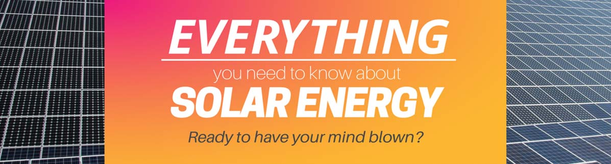 Everything Worth Knowing About Solar Energy - Solar Harness Perth
