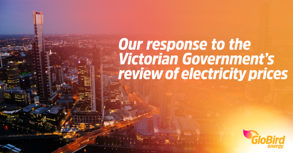 GloBird Energy responds to the Victorian Government's review of electricity prices – Part 1