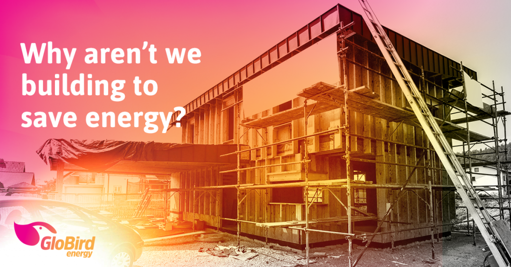 Why aren't we building to save energy?