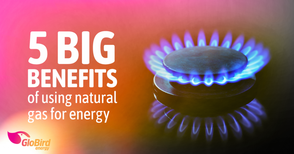 5 big benefits of using natural gas for energy