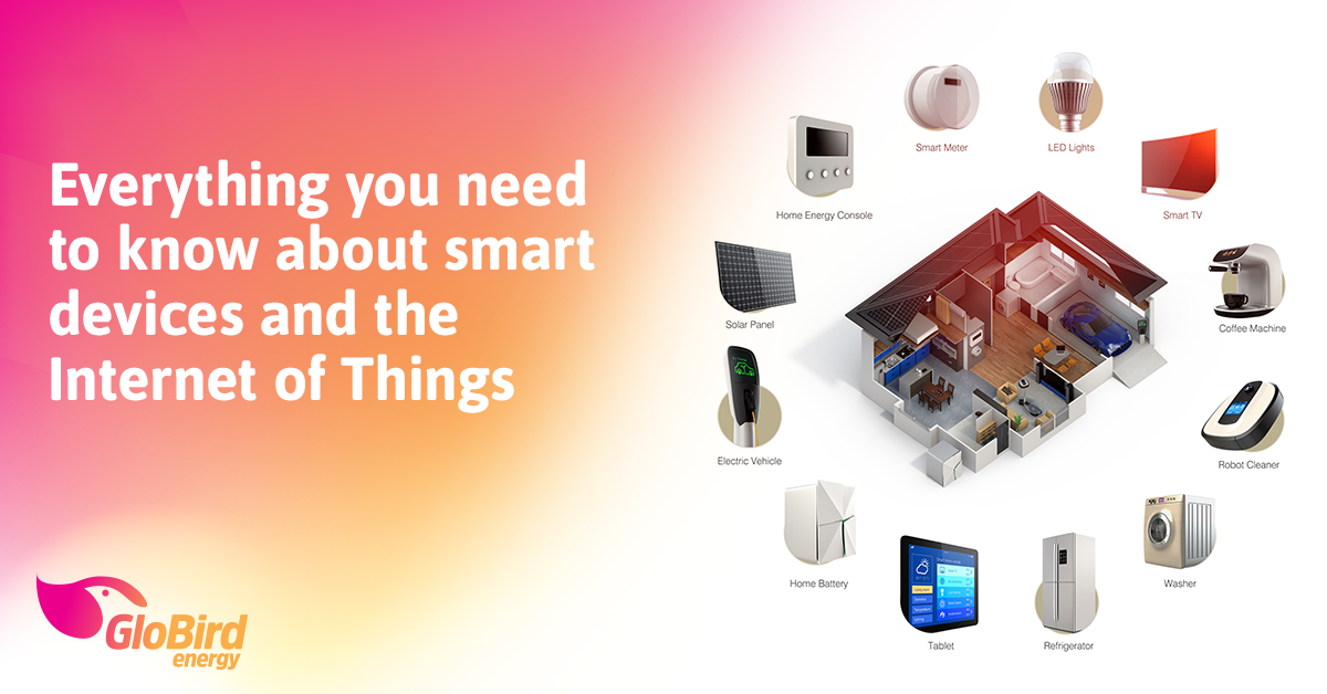Everything you need to know about smart devices and the Internet of Things