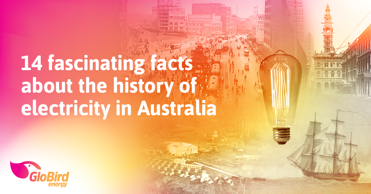 14 fascinating facts about the history of electricity in Australia