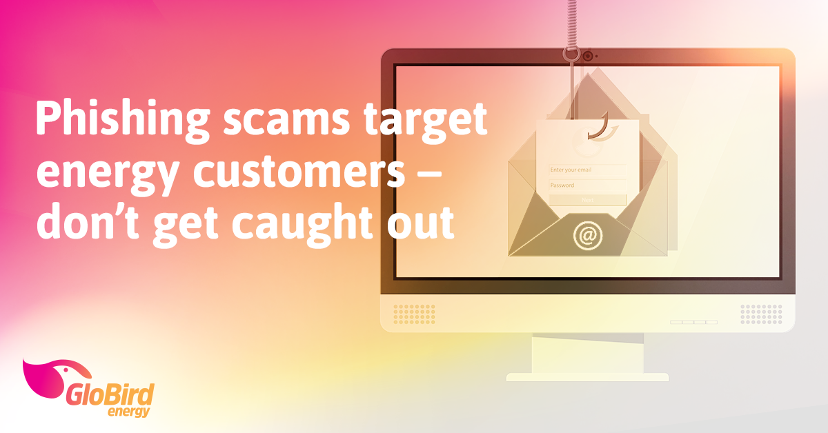 Phishing scams target energy customers – don't get caught