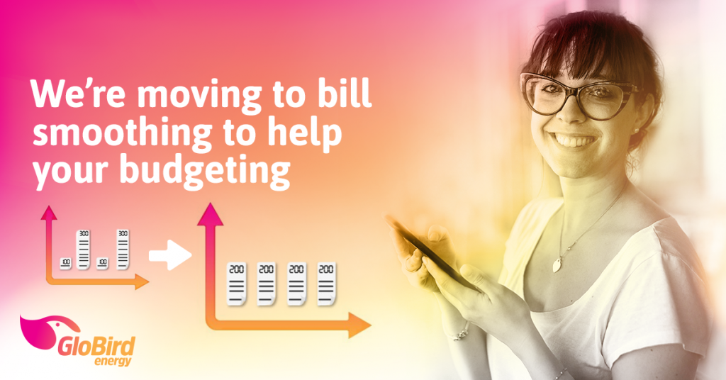 We're moving to bill smoothing to help your budgeting