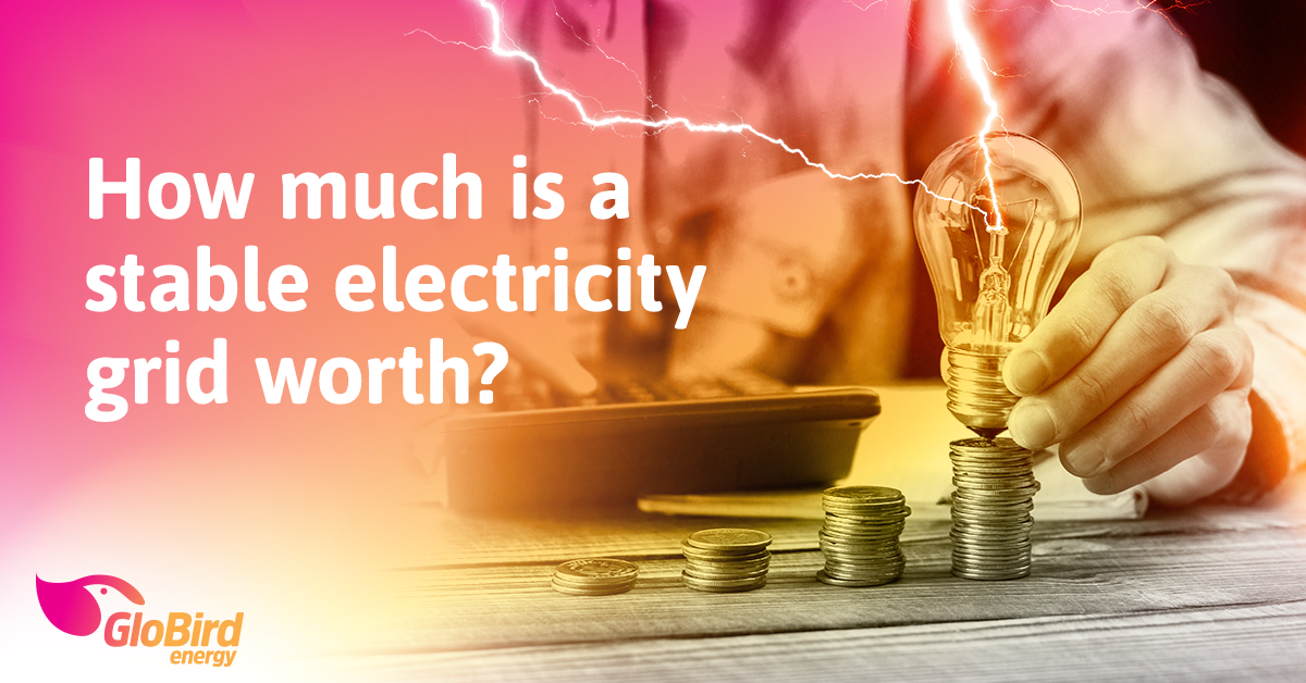 How much is a stable electricity grid worth