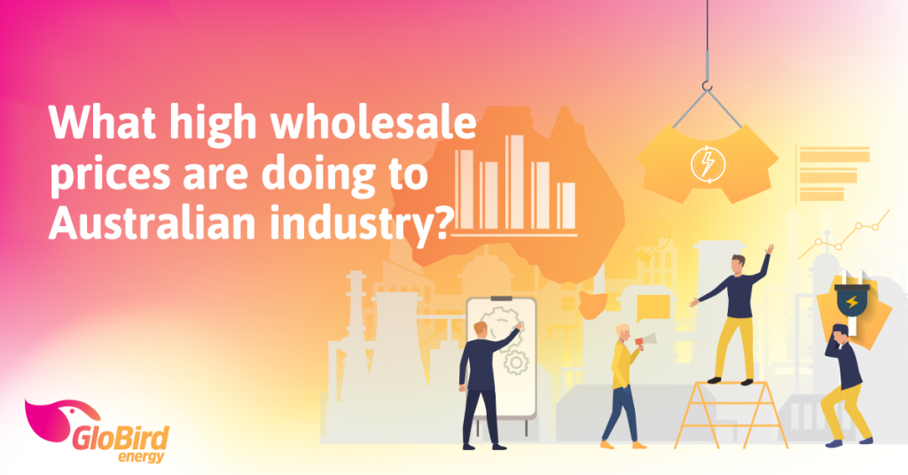 What high wholesale prices are doing to Australian industry?