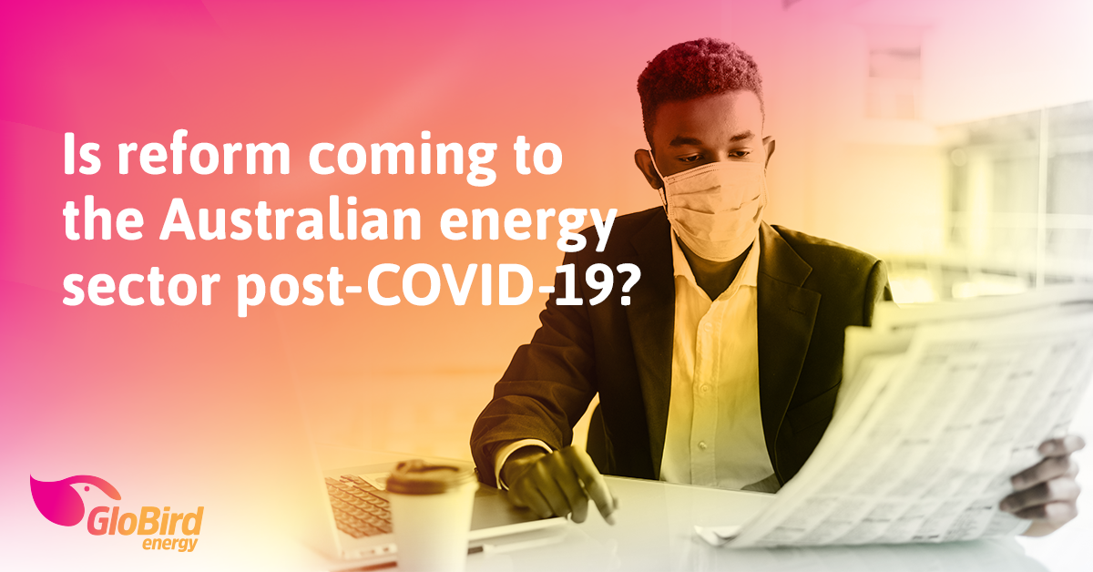 Is reform coming to the Australian energy sector post-COVID-19?