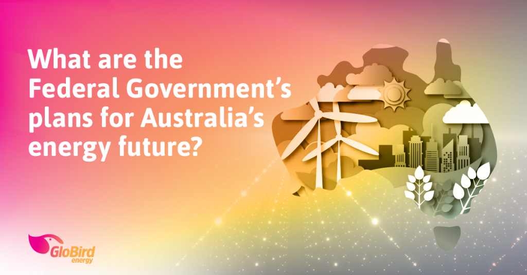 What are the Federal Government's plans for Australia's energy future?