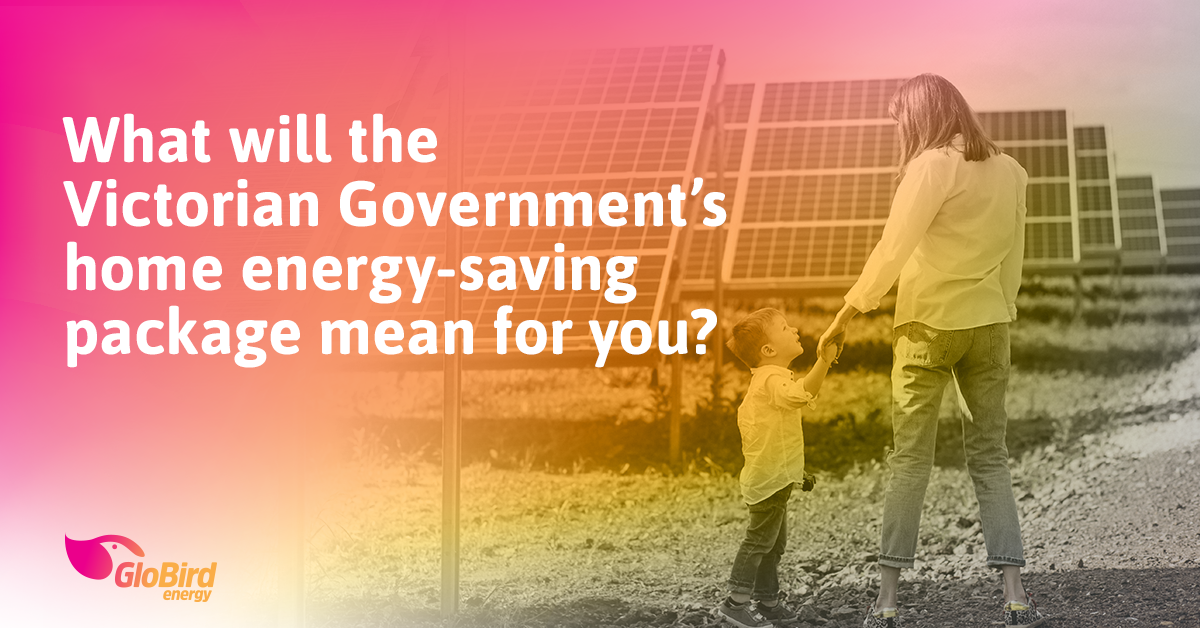What will the Victorian Government's home energy-saving package mean for you?