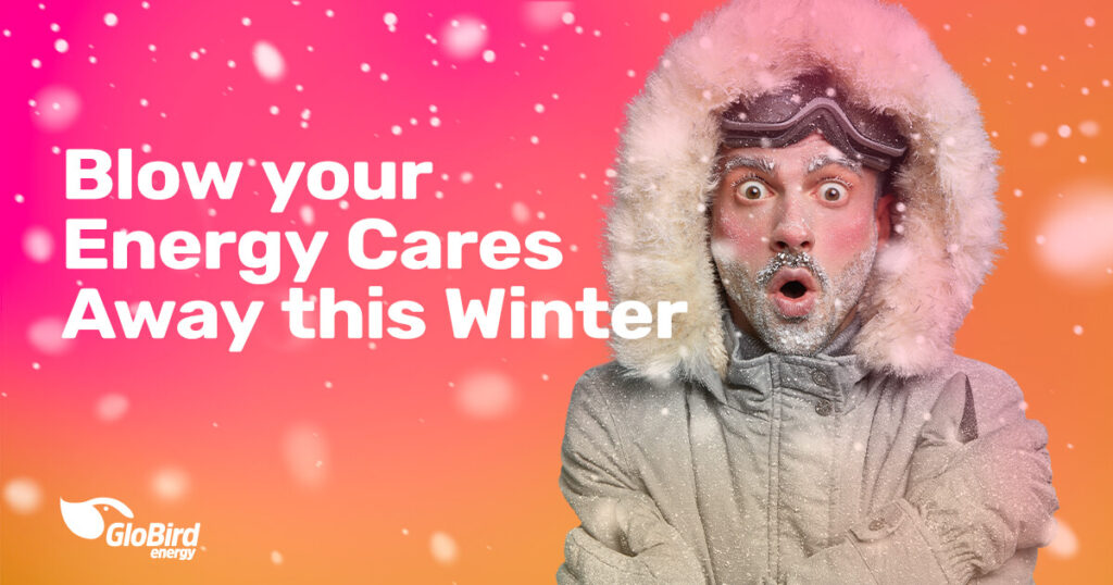 Blow your Energy Cares Away this Winter