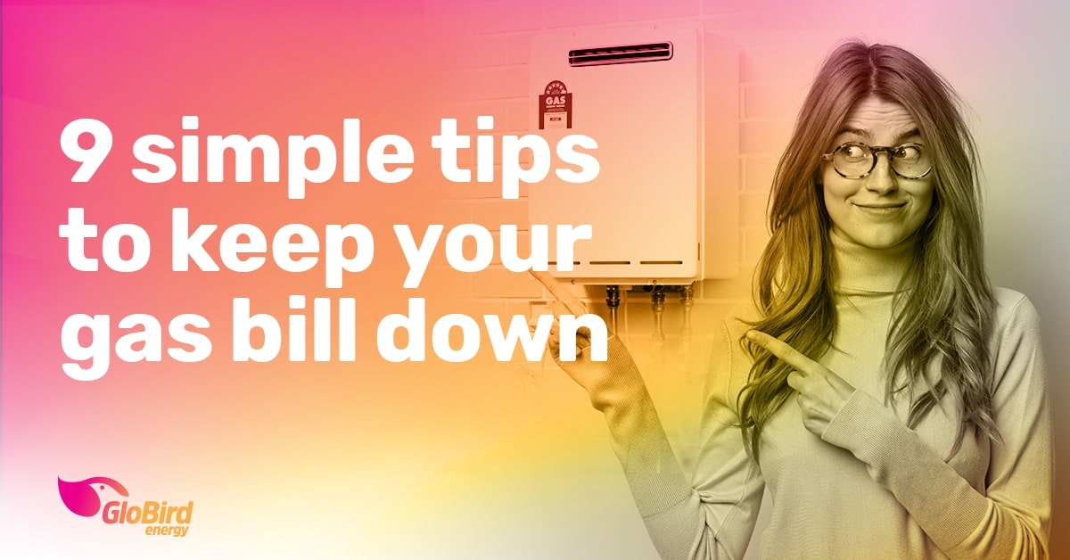 9 simple tips to keep your gas bill down