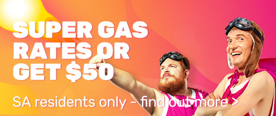 Super Gas Rates of Get $50 SA Residents only