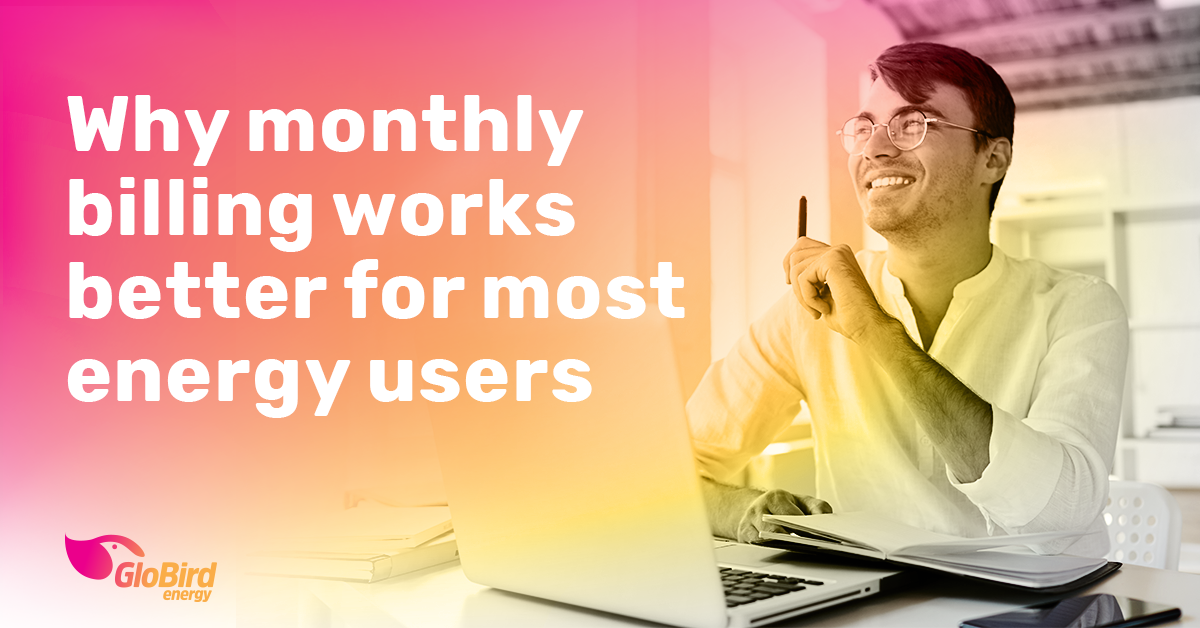 Why monthly billing works better for most energy users
